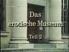 Das Erotische Museum Teil 2